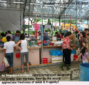 Singapore Wet Markets offer fresh meat. Rarely you see young ladies there. Toa Payoh Vets